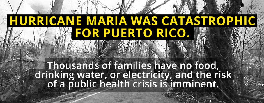 Hurricane Maria was catastrophic for Puerto Rico.